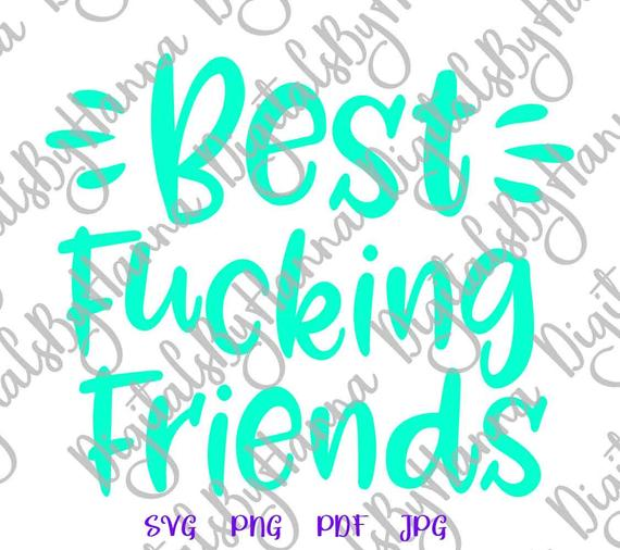 BFF SVG Best Fucking Friends SVG Bitch Forever Print Swearing T-shirt Sublimation Cut
