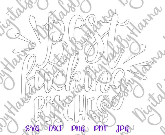 BFF SVG Files for Cricut Saying Best Fucking Bitches Friend Forever Quote Sign Lettering Word