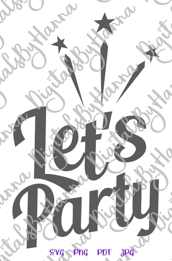 Bachelorette Party SVG Files for Cricut Saying Lets Party Birthday Anniversary Bridal Shower Print