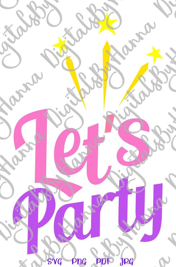 Bachelorette Party SVG Lets Party Clipart Birthday Anniversary Bridal Shower Print Sublimation Cut