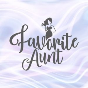 Family SVG My Favorite Aunt New Aunt Gift Best Auntie Ever Tee tShirt Mug Cup Sign