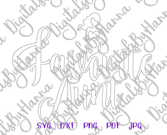 Favorite Aunt SVG New Aunt Gift Best Auntie Ever Tee tShirt Word Silhouette Dxf Laser Cut