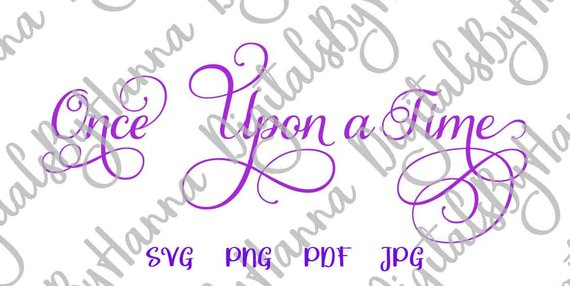 Girl Quote SVG Once Upon a Time Fairy Tale Quote SVG Princess tShirt Word Cut Print
