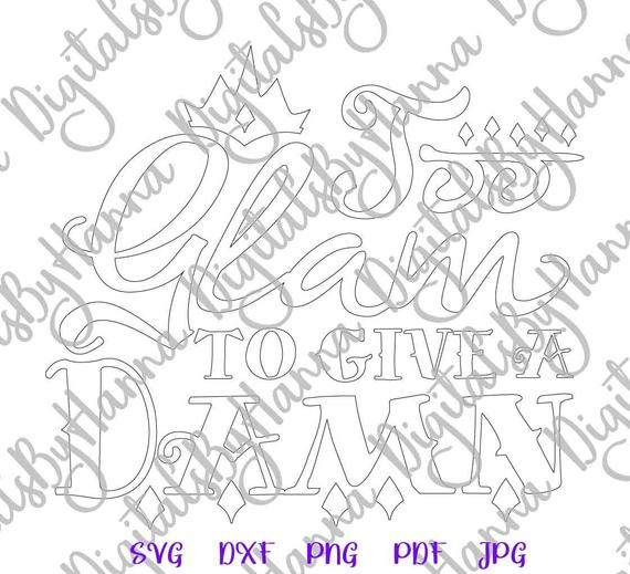 Girl Quote SVG Too Glam to Give Damn Funny Sarcastic Lettering Silhouette Laser Cut