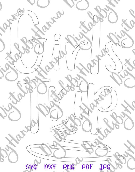 Girl Quote SVG Trip Weekend Night Out Bachelorette Word Vector Silhouette Laser Cut