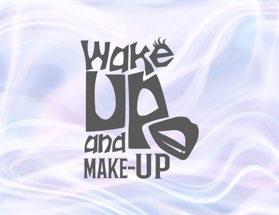 Girl Quote SVG Wake Up and Make Up Funny Quote Makeup SVG T-Shirt Sign Lettering Clipart