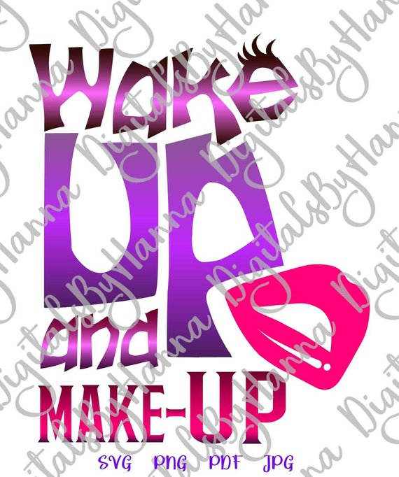 Girl Quote SVG Wake Up and Make Up Funny tShirt Sign Cut Print Clipart