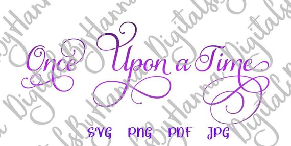 Girl Quote Saying Once Upon a Time SVG Fairy Tale Quote Princess tShirt Word Cut Print