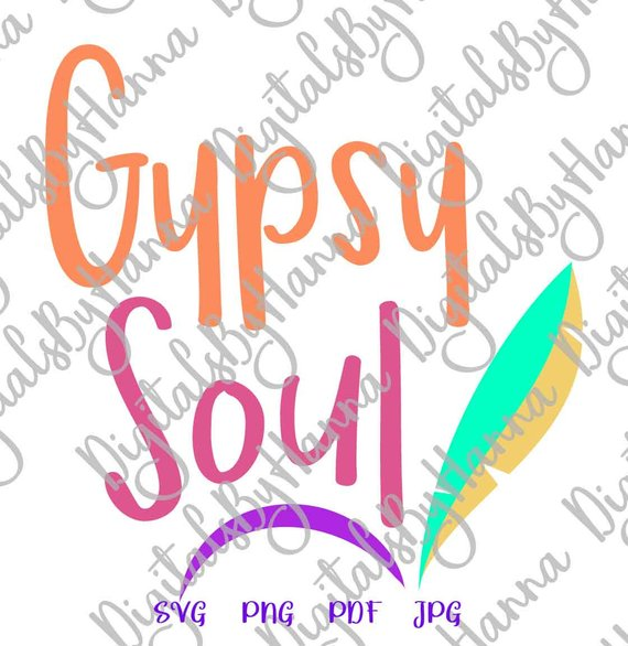 Gypsy Soul SVG Inspirational Traveling t-Shirt Lettering Word Sign Cut Print Graphics