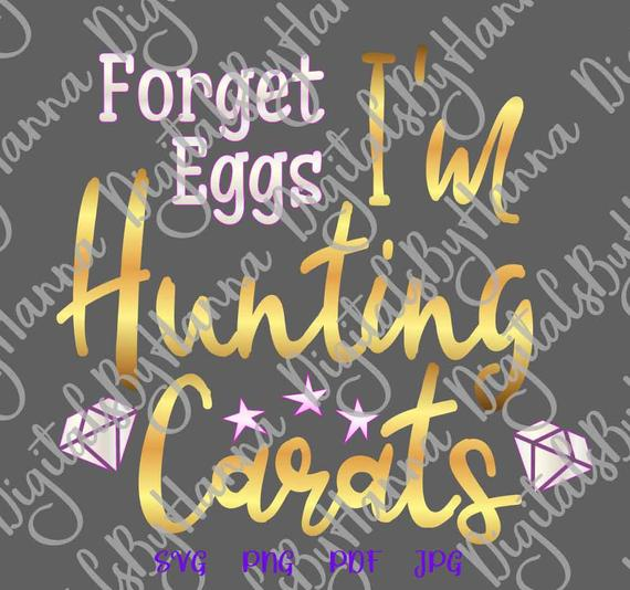 Happy Easter Forget Egg I'm Hunt Carat SVG Clipart Word Sign tShirt Print