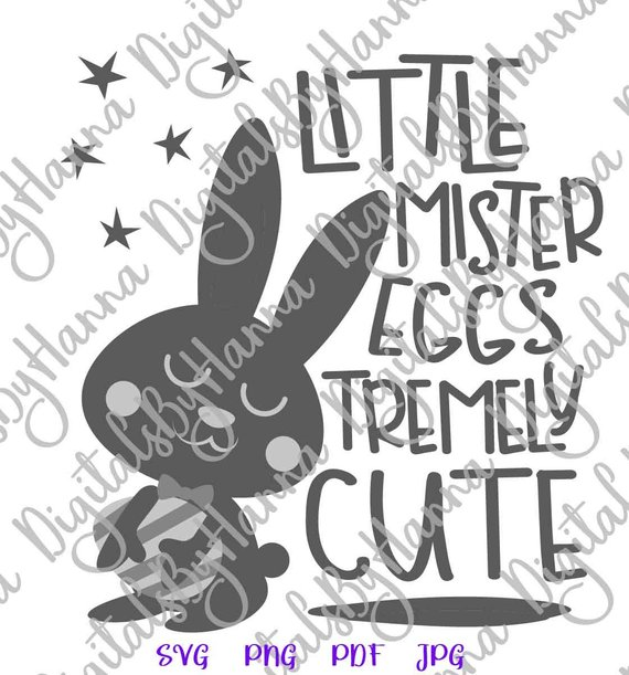 Happy Easter SVG File for Cricut Little Mister Eggstremely Cute Egg Boy Bunny t-Shirt Sign Print Cut