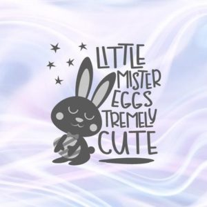 Happy Easter SVG File for Cricut Saying Little Mister Eggstremely Cute Egg Boy Bunny t-Shirt Clipart