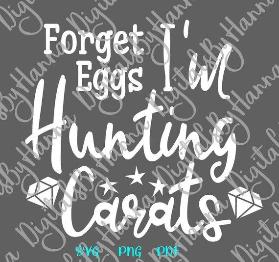 Happy Easter SVG Forget Egg I'm Hunt Carat Clipart Word Sign Tee tShirt Bridal Shower