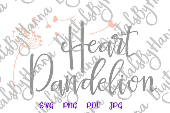 Heart SVG Files for Cricut Saying Heart dandelion Wall Art Decal Clipart Sign Tee tshirt Print Mug Cup