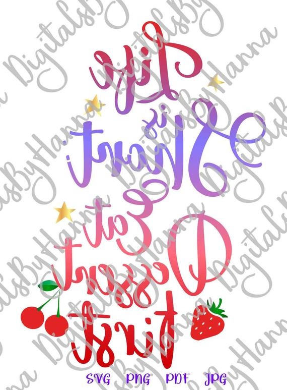Inspirational SVG File for Cricut Life is Short Eat Dessert First Funny Quote Print