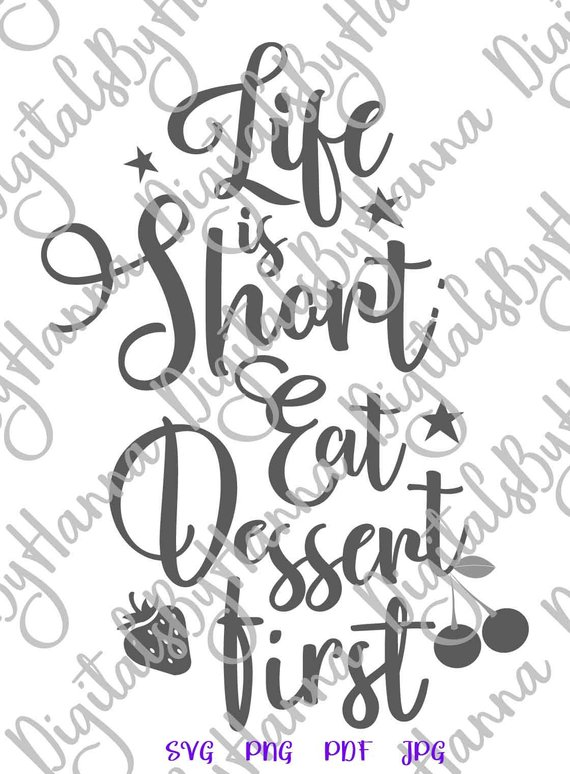 Inspirational SVG File for Cricut Saying Life is Short Eat Dessert First Funny Quote Word Print