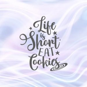 Inspirational SVG Life is Short Eat Cookies Motivational Funny Quote Clipart