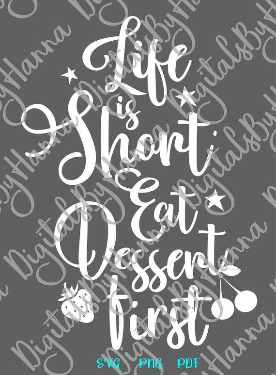 Inspirational SVG Life is Short Eat Dessert First Motivational Funny Quote Word Print