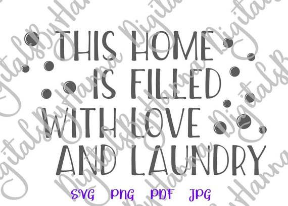 Laundry Room SVG This Home is Filled With Love Laundry Decal Wall Art Décor Print Laser Cut Vector