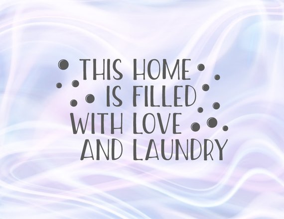Laundry Room SVG This Home is Filled With Love Laundry Funny Decal Sign Wall Art Décor Print