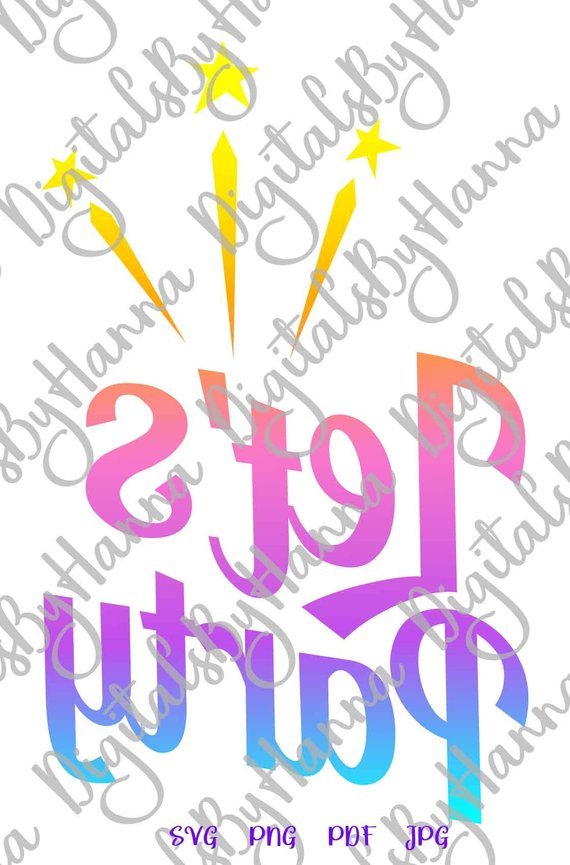 Lets Party SVG Funny Quote Word Birthday Anniversary Bridal Shower Print Cut