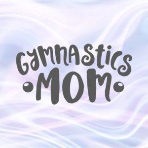 Mom Life SVG Files for Cricut Gymnastics Mom Rhythmic Loud Proud Family T-Shirt Outfit Word Sports