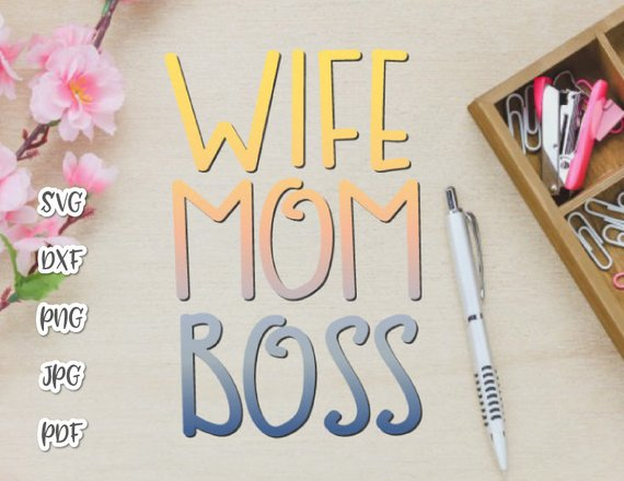 Mom Life SVG Saying Mom Wife Boss Funny Quote Momlife Mommy Letter Print tShirt Clipart