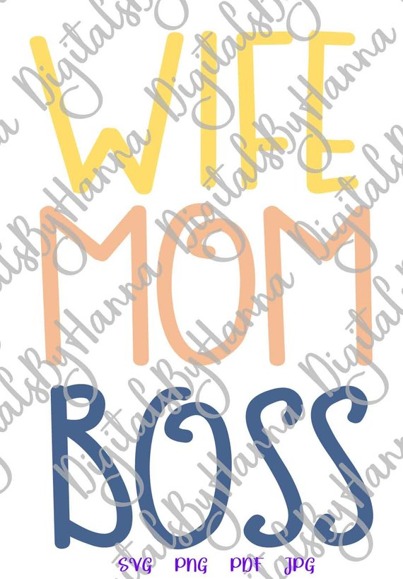 Mom Wife Boss SVG Funny Quote Momlife Mommy Word Sign Letter Print T-Shirt Graphics Cut
