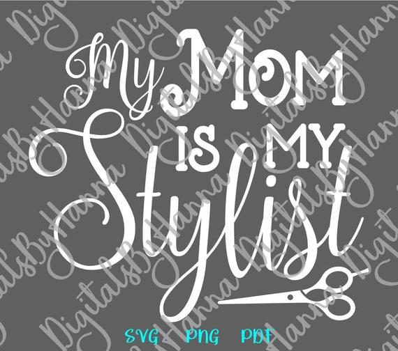 Mom and Me SVG Mother is My Stylist Onesie Funny Mommy Life T-Shirt Laser Cut