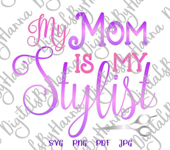 Mom is My Stylist SVG Onesie Funny MomLife Outfit Sign T-Shirt Clipart
