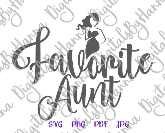 My Favorite Aunt SVG New Aunt Gift Best Auntie Ever Tee tShirt Mug Cup Sign Word Laser Cut