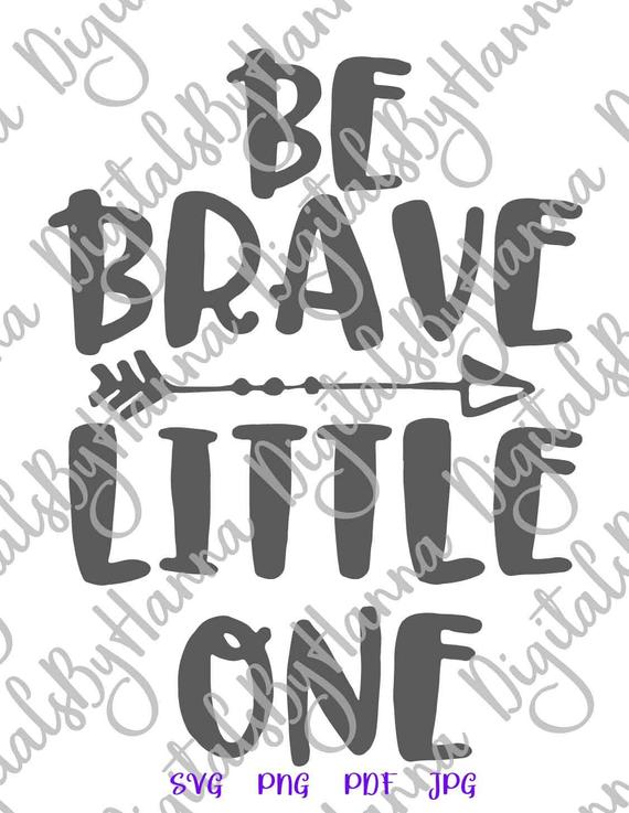Nursery SVG Be Brave Little One Inspiring Print Sign Tribal Arrow Clipart