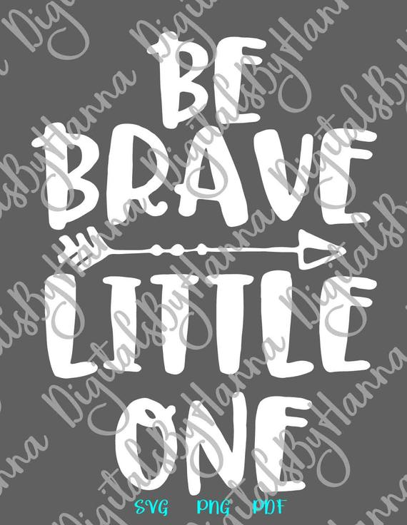 Nursery SVG File for Cricut Be Brave Little One Encouraging Inspiring Word Print Tribal Arrow Laser Cut
