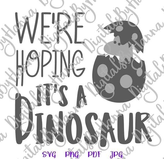 Pregnant SVG File for Cricut Saying We're Hoping It's Dinosaur Funny Clothes Clipart