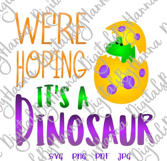 Pregnant SVG File for Cricut We're Hoping It's Dinosaur Funny Quote Word Print Clothes Sublimation Cut
