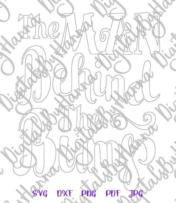Pregnant SVG Files for Cricut The Man behind Bump Birth Announcement Silhouette Laser Cut