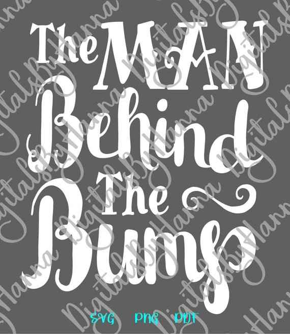 Pregnant SVG Saying The Man behind Bump Funny Sign Birth Announcement Pregnancy Reveal Clipart