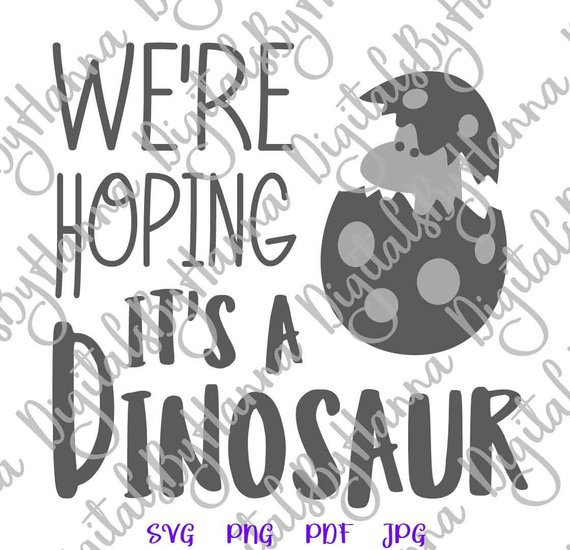 Pregnant SVG Saying We're Hoping It's Dinosaur Funny Print Sign Clothes Birth Announcement