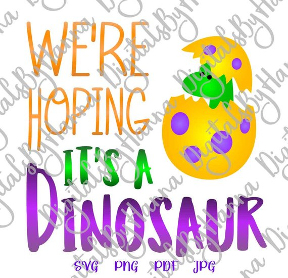 Pregnant SVG We're Hoping It's Dinosaur Funny Quote Clothes Sublimation Cut Birth