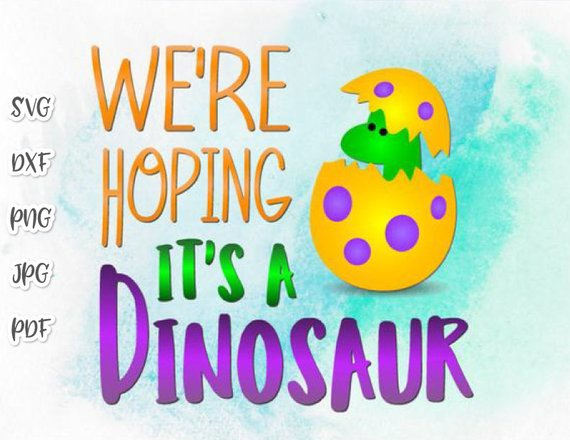Pregnant SVG We're Hoping It's Dinosaur Funny Quote Print Clothes Cut Birth Announcement