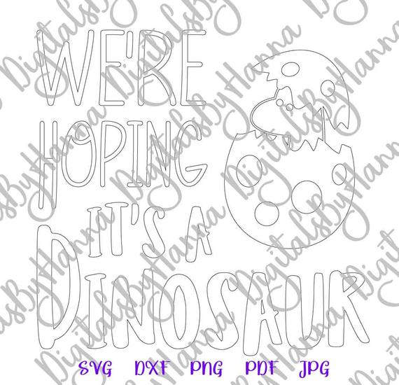 Pregnant SVG We're Hoping It's Dinosaur Sign Clothes Silhouette Laser Cut Birth Announcement