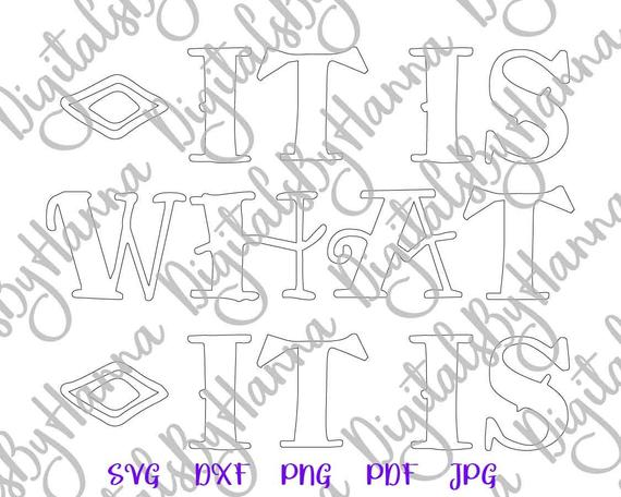 Sarcastic SVG File for Cricut Saying It is What it is SVG Funny Quote Word Silhouette Dxf Laser Cut Vector