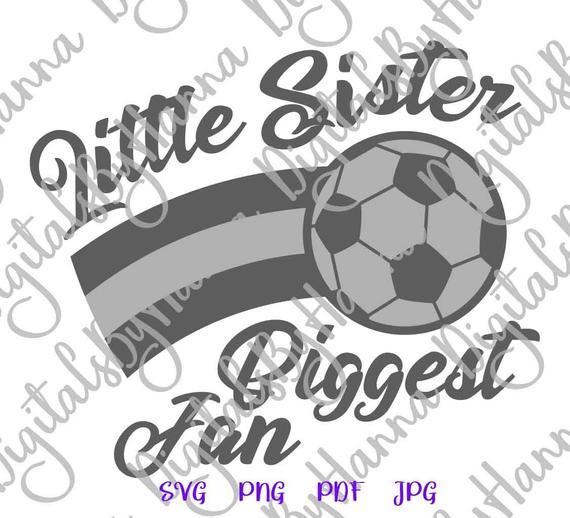 Soccer SVG Little Sister Biggest Fan Proud Girl Sport Player Sis Family Ball Shirt Clipart