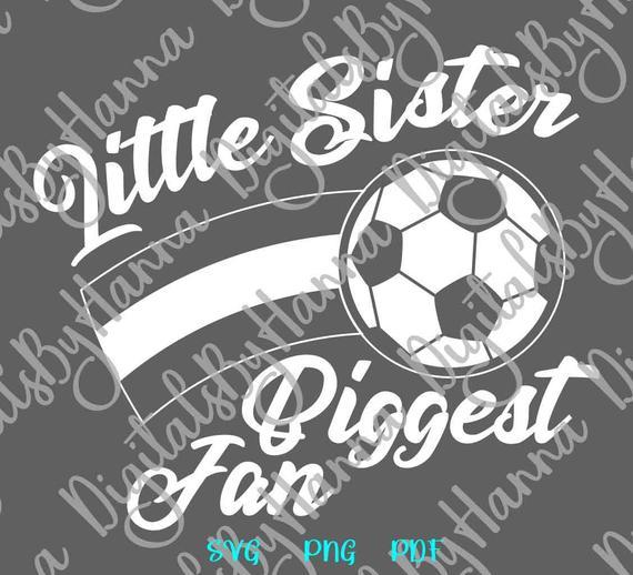 Soccer SVG Little Sister Biggest Fan Proud Girl Sport Player Sis Family Ball Shirt Sign Print Laser Cut