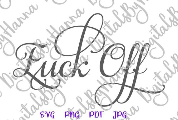 Swearing SVG File for Cricut Fuck Off Funny Quote Cut Print Sleeping Mask Graphics