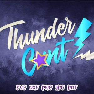 Swearing SVG File for Cricut Saying Thunder Cunt Clipart Funny Graphics