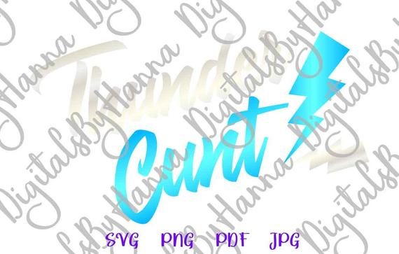 Swearing SVG Saying Thunder Cunt SVG Funny Quote Sarcastic Gift Word Cut Print
