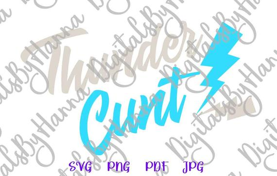 Swearing SVG Thunder Cunt SVG Funny Quote Sarcastic Shirt Gift Word Graphics