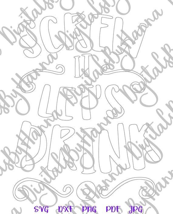 Wine SVG Files for Cricut Saying Screw it Lets Drink Funny Quote Alcohol Lover Silhouette Dxf