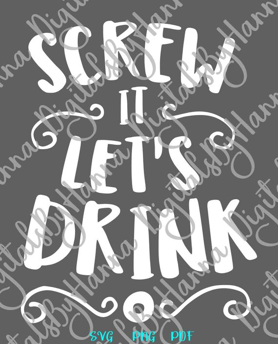 Wine SVG Files for Cricut Screw it Let's Drink Funny Alcohol Lover Wine Glass Word Cut Print